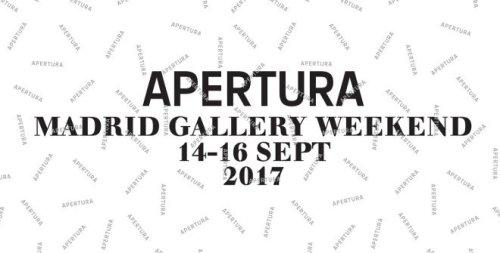Галерея Апертура Мадрид Apertura Madrid Gallery Weekend 2017 , пройдет с 14 по 16 сентября 2017 года
